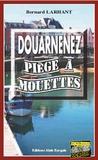 Bernard Larhant - Douarnenez, piège à Mouettes.