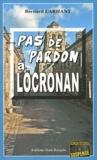 Bernard Larhant - Pas de pardon à Locronan.