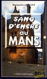 Bernard Larhant - Sang d'encre au Mans.