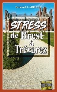 Bernard Larhant - Stress de Brest à Trévarez.