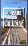 Bernard Larhant - Un pavé dans la Loire.
