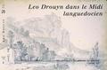 Bernard Larrieu et Pierre Garrigou Grandchamp - Léo Drouyn dans le Midi languedocien.