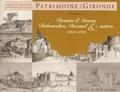 Bernard Larrieu - Patrimoine de la Gironde - Volume 1, Dessins d'Annoni, Dubourdieu, Durand & autres (1810-1840).