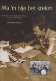 Bernard Lasbleiz - Ma 'm bije bet kreion - Chroniques musicologiques du Trégor et autres pays de Bretagne. 1 CD audio