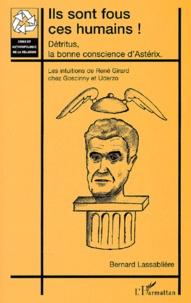 Ils sont fous ces humains! Détritus, la bonne conscience dAstérix. Les intuitions de René Girard chez Goscinny et Uderzo.pdf
