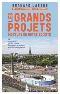 Bernard Lassus - Les grands projets - Moteurs de notre société.