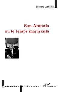 Ebook allemand téléchargement gratuit San Antonio ou le temps majuscule par Bernard Lathuille PDF iBook PDB 9782140132391
