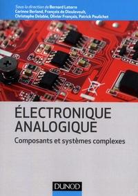 Bernard Latorre et Corinne Berland - Electronique analogique - Composants et systèmes complexes.