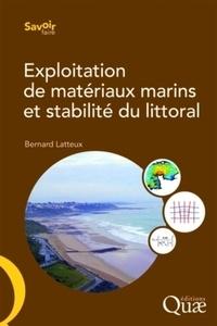 Bernard Latteux - Exploitation de matériaux marins et stabilité du littoral - Exposé des mécanismes ; Recommandations sur les études à mener.