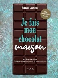 Bernard Laurance - Je fais mon chocolat maison.