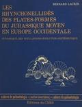 Bernard Laurin - Les rhynchonellidés des plates-formes du Jurassique moyen en Europe occidentale.