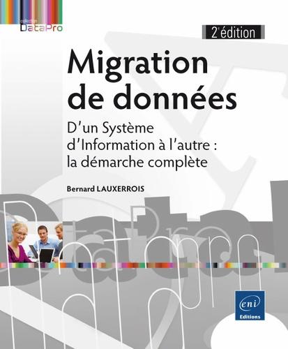 Bernard Lauxerrois - Migration de données - D'un Système d'Information à l'autre : la démarche complète.