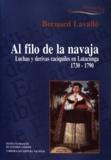 Bernard Lavallé - Al filo de la navaja - Luchas y derivas caciquiles en Latacunga (1730-1790).