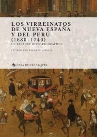 Bernard Lavallé - Los virreinatos de Nueva España y del Perú (1680-1740) - Un balance historiografico.