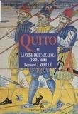 Bernard Lavallé - Quito et la crise de l'Alcabala : 1560-1600.