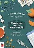 Bernard Lavallée - N'avalez pas tout ce qu'on vous dit - Superaliments, détox, calories et autres pièges alimentaires.