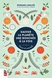 Bernard Lavallée - Sauver la planète une bouchée à la fois - Trucs et conseils.