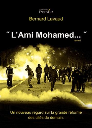 "Bernard Lavaud - ""L'ami Mohamed...""."