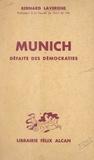 Bernard Lavergne - Munich, défaite des démocraties.