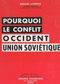 Bernard Lavergne - Pourquoi le conflit occident-Union soviétique ?.