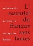 Bernard Laygues et Christine Delangle - L'essentiel du français sans fautes.