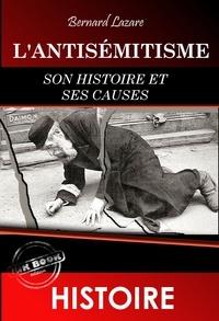 Bernard Lazare et P.V. Stock - L'antisémitisme : son histoire et ses causes (édition intégrale, revue et corrigée)..