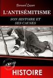 Bernard Lazare et P.V. Stock - L'antisémitisme : son histoire et ses causes.