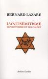 Bernard Lazare - L'antisémitisme - Son histoire et ses causes.