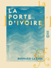 Bernard Lazare - La Porte d'ivoire.