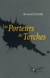 Bernard Lazare - Les Porteurs de Torches.