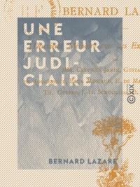 Bernard Lazare - Une erreur judiciaire.
