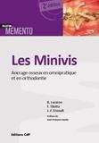 Bernard Lazaroo et Françoise Tilotta - Les minivis - Ancrage osseux en omnipratique et en orthodontie.
