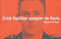 Bernard Le Bars - Erick Vauthier pompier de Paris.