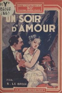 Bernard Le Breux - Un soir d'amour.