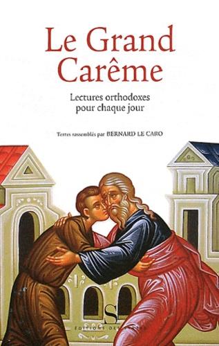 Bernard Le Caro - Le Grand Carême - Lectures orthodoxes pour chaque jour.