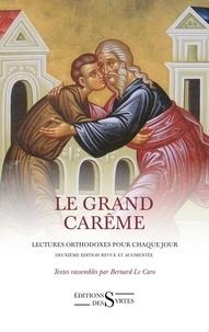 Bernard Le Caro et Mathieu Malinine - Le grand carême - Lectures orthodoxes pour chaque jour.