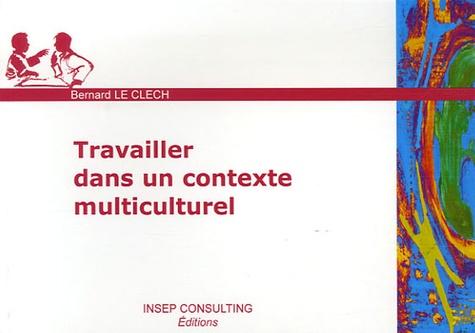 Bernard Le Clech - Travailler dans un contexte multiculturel.