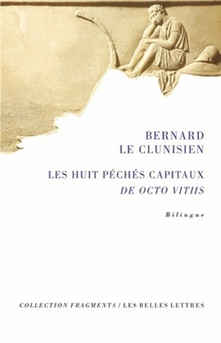 Bernard le Clunisien - Les huit péchés capitaux - Edition bilingue français-latin.
