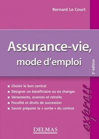 Bernard Le Court - Assurance-vie, mode d'emploi 2012-2013.