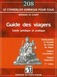Bernard Le Court - Guide des viagers - Les particularités  du contrat de viager, La fiscalité des viagers, Les viagers immobiliers, Les contrats avec sortie en rente viagère.