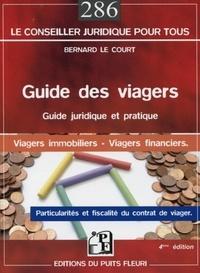 Bernard Le Court - Guide des viagers - Les particularités du contrat de viager, La fiscalité des viagers, Les viagers immobiliers, Les contrats d'assurance et de retraite avec une sortie en rente viagère.