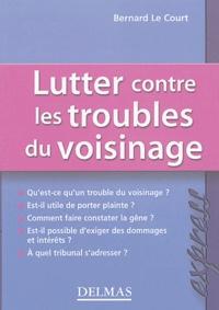 Bernard Le Court - Lutter contre les troubles du voisinage.