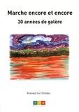 Bernard Le Dévédec - Marche encore et encore - 30 années de galère.