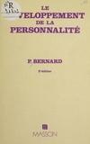 Bernard - Le Développement de la personnalité - Initiation à la compréhension du comportement humain et des relations interpersonnelles.