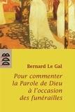 Bernard Le Gal - Pour commenter la parole de Dieu à l'occasion des funérailles.