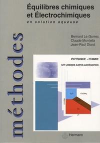 Bernard Le Gorrec et Claude Montella - Equilibres chimiques et électrochimiques en solution aqueuse.