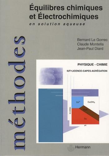 Equilibres chimiques et électrochimiques en solution aqueuse - Bernard Le Gorrec,Claude Montella