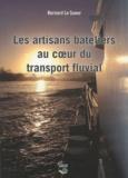 Bernard Le Sueur - Les artisans bateliers au cœur du transport fluvial.