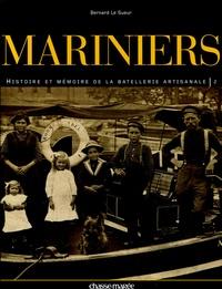 Bernard Le Sueur - Mariniers - Tome 2, Histoire et mémoire de la batellerie artisanale.