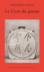 Bernard Leach - Le livre du potier.